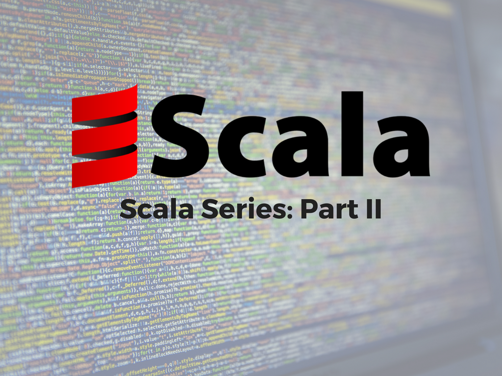 Scala Series Part II
